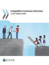 Inégalités hommes-femmes Il est temps d'agir: Il est temps d'agir