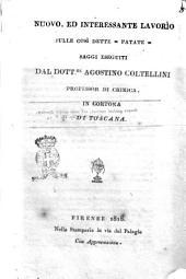 Nuovo, ed interessante lavorìo sulle così dette - patate - saggi eseguiti dal dott.re Agostino Coltellini professor di chimica, in Cortona di Toscana