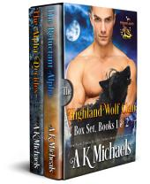 Highland Wolf Clan Boxset 1-2: The Reluctant Alpha and The Alpha Decides