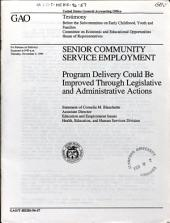 Senior Community Service Employment: Program Delivery Could be Improved Through Legislative and Administrative Actions : Statement of Cornelia M. Blanchette, Associate Director, Education and Employment Issues, Health, Education, and Human Services Division, Before the Subcommittee on Early Childhood, Youth and Families, Committee on Economic and Educational Opportunities, House of Representatives