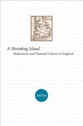 A Shrinking Island: Modernism and National Culture in England