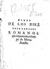 Vidas de los diez emperadores romanos, que imperaro[n] en los tiempos de Marco Aurelio