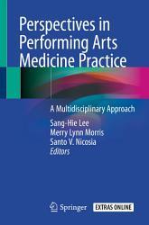 Perspectives In Performing Arts Medicine Practice Book PDF