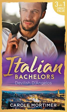 Italian Bachelors  Devilish D angelos  A Bargain with the Enemy   A Prize Beyond Jewels  The Devilish D Angelos  Book 2    A D Angelo Like No Other  The Devilish D Angelos  Book 3  PDF