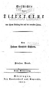 Geschichte der Litteratur von ihren Anfang bis auf die neuesten Zeiten: Band 5