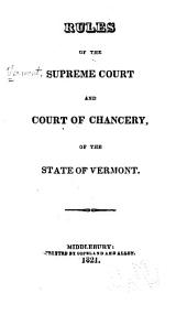 Rules of the Supreme Court and Court of Chancery of the State of Vermont