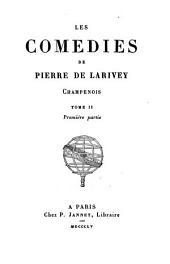 Les comédies de Pierre de Larivey: Volume 2