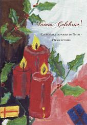 Vamos Celebrar!: -Colectânea de Poesia de Natal-