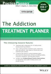 The Addiction Treatment Planner: Includes DSM-5 Updates, Edition 5