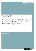 Selbstbestimmt Sterben  Ein theologisches Gespr  ch mit dem Roman  Ein ganzes halbes Jahr  von Jojo Moyes PDF
