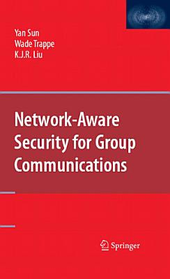 Network Aware Security for Group Communications PDF