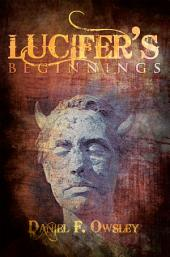 Lucifer's Beginnings