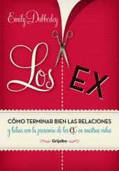 Los Ex: Cómo terminar bien las relaciones y lidiar con la presencia de los ex en nuestra