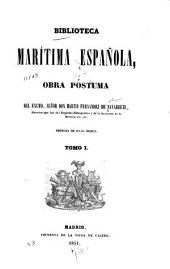 Biblioteca marítima española: obra póstuma del excmo, Volumen 1