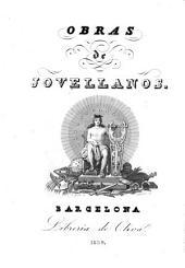 Obras del excelentisimo señor D. Gaspar Melchor de Jovellanos, 2