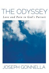 The Odyssey: Love and Pain in God's Pursuit