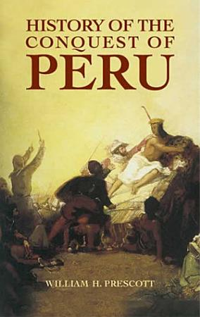 History of the Conquest of Peru PDF