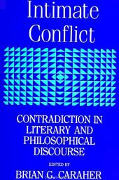 Intimate Conflict: Contradiction in Literary and Philosophical Discourse