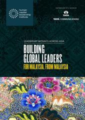 Leadership Mosaics Across Malaysia: Building Global Leaders for Malaysia, from Malaysia