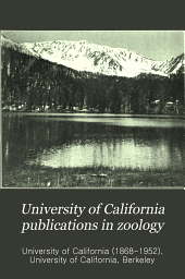 University of California Publications in Zoology: Volume 5