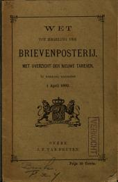 Wet tot regeling der brievenposterij, met overzicht der nieuwe tarieven: in werking tredende 1 April 1892, Volume 1