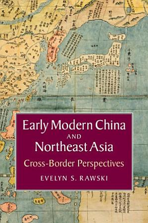 Early Modern China and Northeast Asia PDF