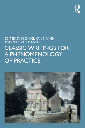 Classic Writings for a Phenomenology of Practice PDF