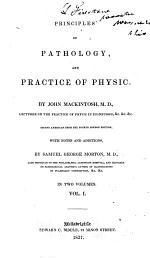 Principles of Pathology, and Practice of Physic