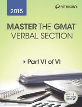 Master the GMAT 2015: Verbal Section: Part VI of VI, Edition 21