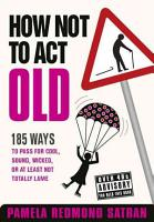 How Not to Act Old PDF