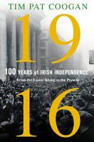 1916  One Hundred Years of Irish Independence PDF