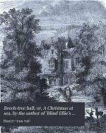 Beech-tree hall; or, A Christmas at sea, by the author of 'Blind Ellie's class'.