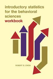 Introductory Statistics for the Behavioral Sciences: Workbook