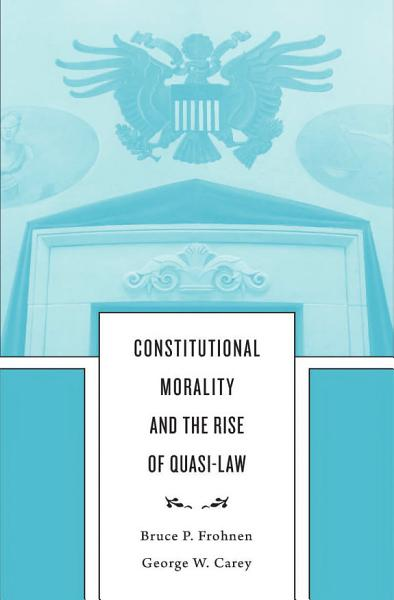 Download Constitutional Morality and the Rise of Quasi Law Book