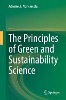 The Principles of Green and Sustainability Science PDF