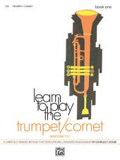 Learn to Play Trumpet/Cornet, Baritone T.C.! Book 1: A Carefully Graded Method That Develops Well-Rounded Musicianship