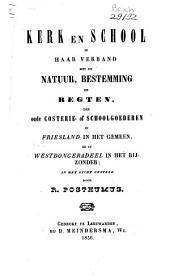 Kerk en school in haar verband met de natuur, bestemming en regten der oude costerie- of schoolgoederen in Friesland in het gemeen, en in Westdongeradeel in het bijzonder
