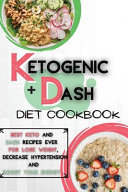 Ketogenic Diet + Dash Diet Cookbook For Beginners