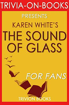 The Sound of Glass  A Novel By Karen White  Trivia On Books