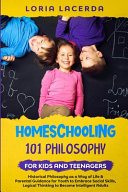Homeschooling 101 Philosophy for Kids and Teenagers