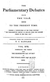 The Parliamentary Debates from the Year 1803 to the Present Time: Volume 18