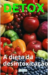 Detox - A dieta da desintoxicação