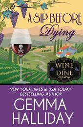 A Sip Before Dying: Wine and Dine Mysteries Book #1
