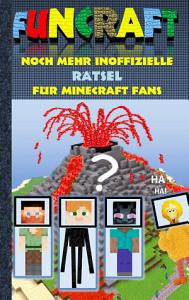 Funcraft   Noch mehr inoffizielle R  tsel f  r Minecraft Fans PDF