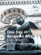 One Day in Bergamo Alta