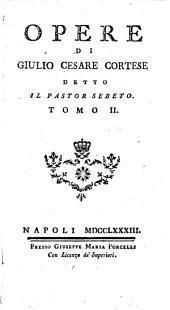 Opere di Giulio Cesare Cortese detto il Pastor Sebeto..: La vajasseide