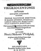 Virgilio-Centones auctorum notae optimae antiquorum et recentium, Probae Falconiae ... Ausonii, ... Laelii Capilupi ... Julii Capilupi ... Post omnes aeditiones ... accurate recogniti ... studio Henrici Meibomii. Accesserunt ejusdem Meibomii Centones aliquot (etc.)