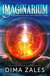 Imaginarium: A Science Fiction And Fantasy Trio