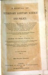 A manuel of Veterinary sanitary science and police0: by George Fleming. with illustrations, Volume 1
