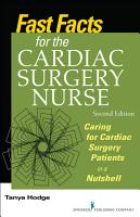 Fast Facts for the Cardiac Surgery Nurse  Second Edition PDF